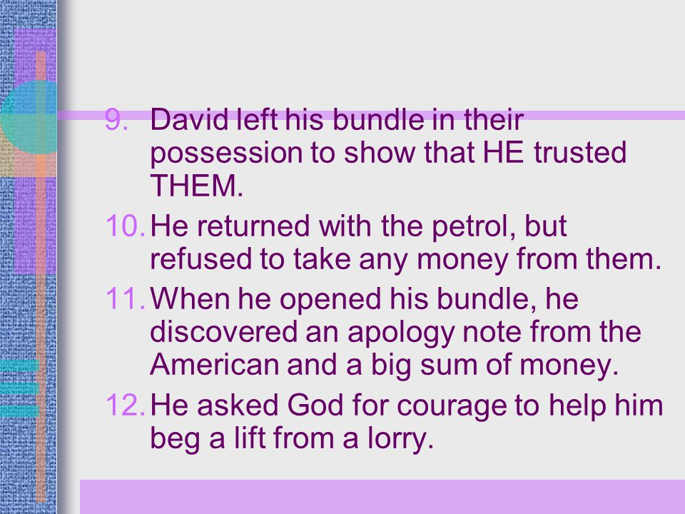 David left his bundle in their possession to show that HE trusted THEM.