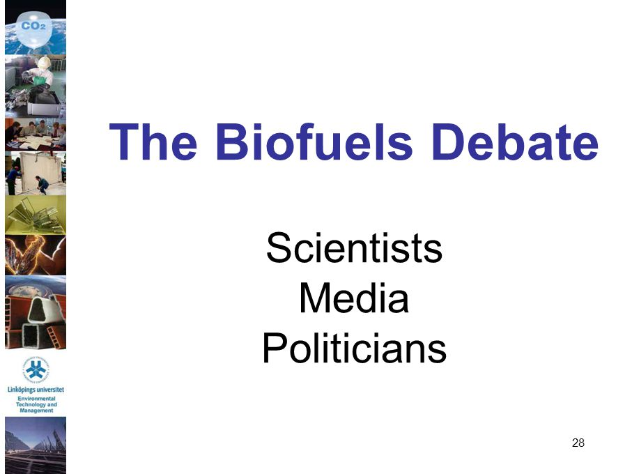 The Biofuels Debate Scientists Media Politicians