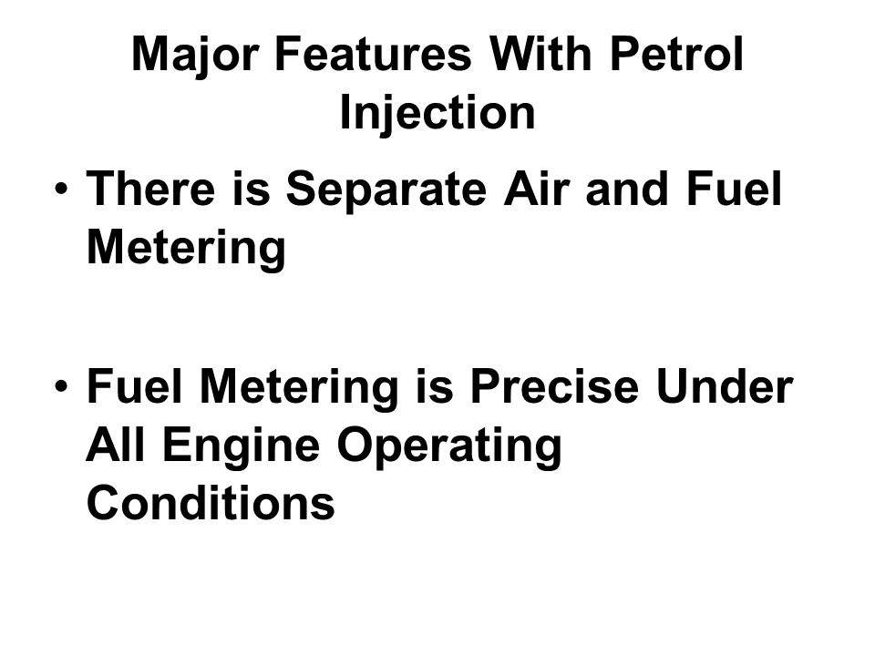 Major Features With Petrol Injection