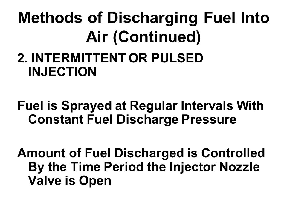 Methods of Discharging Fuel Into Air (Continued)