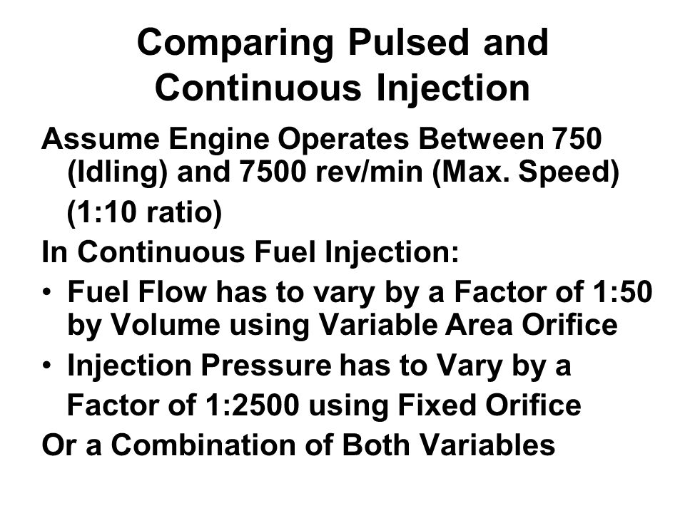 Comparing Pulsed and Continuous Injection