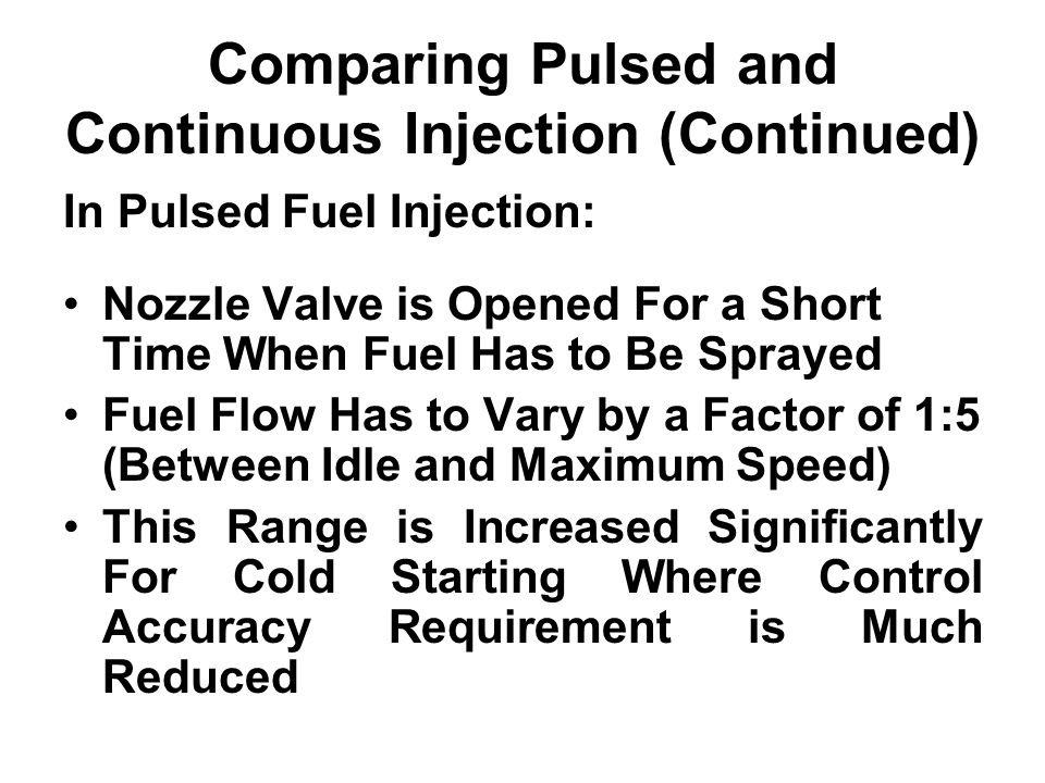 Comparing Pulsed and Continuous Injection (Continued)