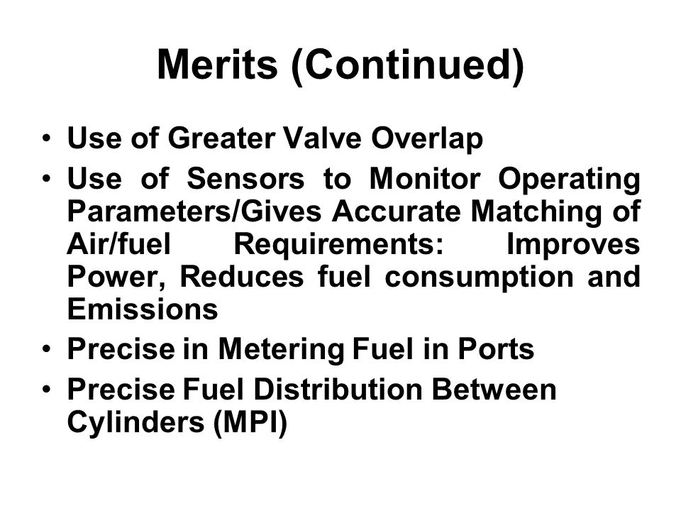 Merits (Continued) Use of Greater Valve Overlap
