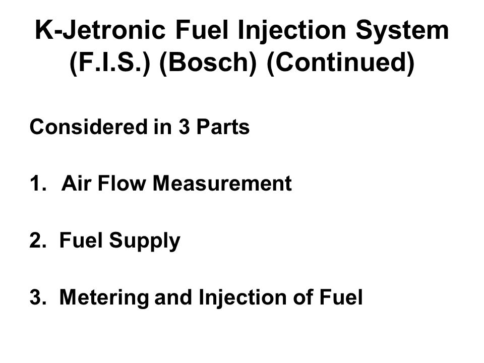 K-Jetronic Fuel Injection System (F.I.S.) (Bosch) (Continued)