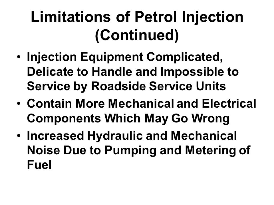 Limitations of Petrol Injection (Continued)