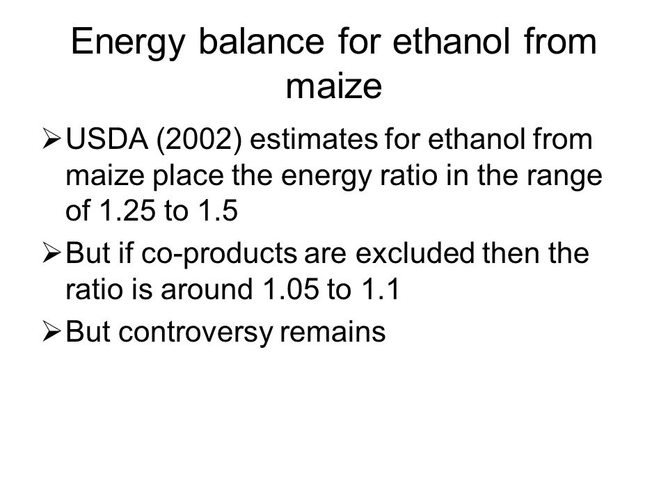 Energy balance for ethanol from maize