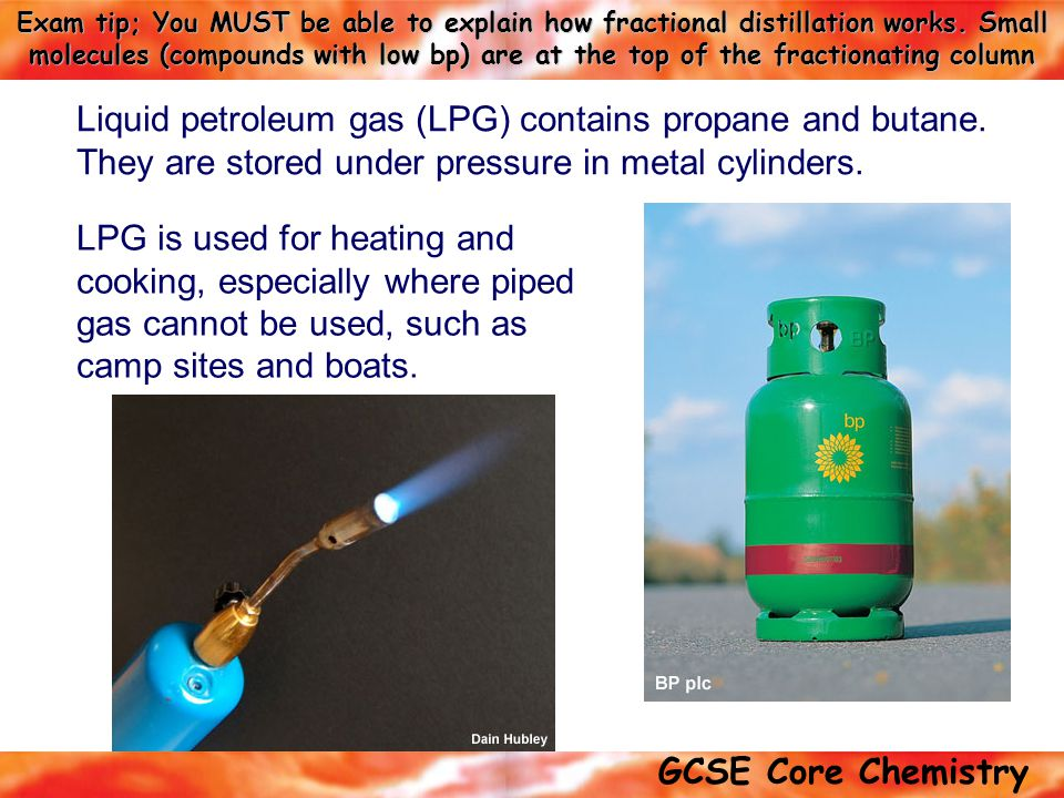 Liquid petroleum gas (LPG) contains propane and butane