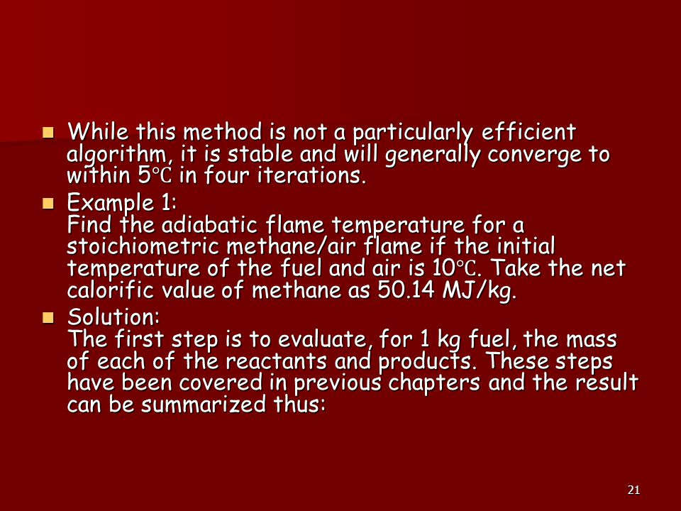While this method is not a particularly efficient algorithm, it is stable and will generally converge to within 5℃ in four iterations.