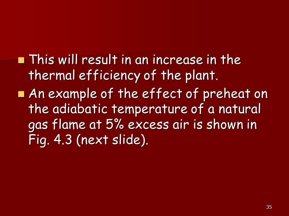 This will result in an increase in the thermal efficiency of the plant.