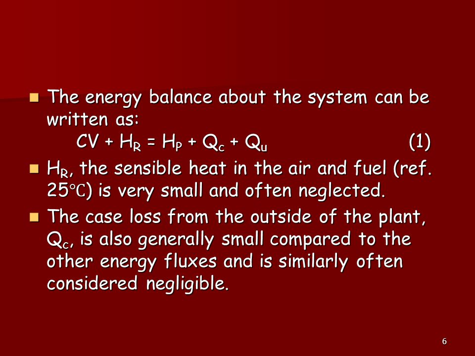 The energy balance about the system can be written as:
