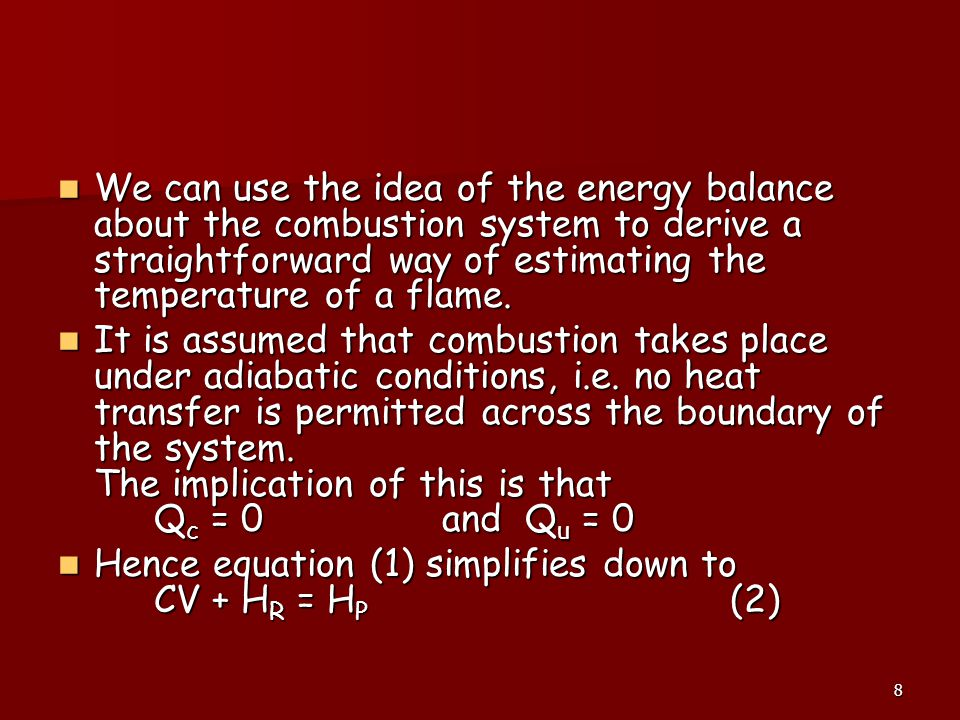 We can use the idea of the energy balance about the combustion system to derive a straightforward way of estimating the temperature of a flame.