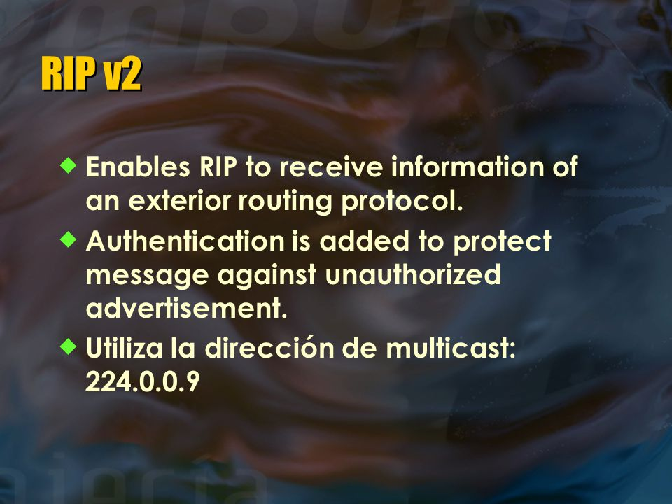 RIP v2 Enables RIP to receive information of an exterior routing protocol.