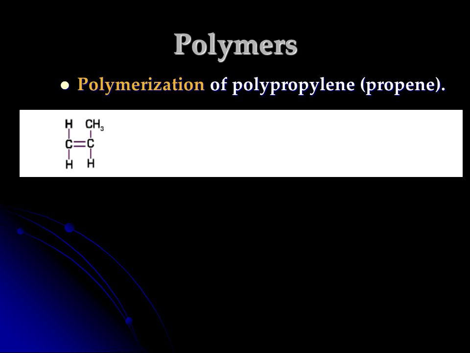 Polymers Polymerization of polypropylene (propene).