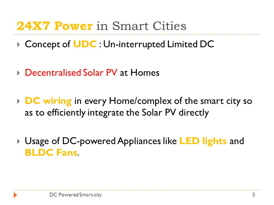 24X7 Power in Smart Cities Concept of UDC : Un-interrupted Limited DC