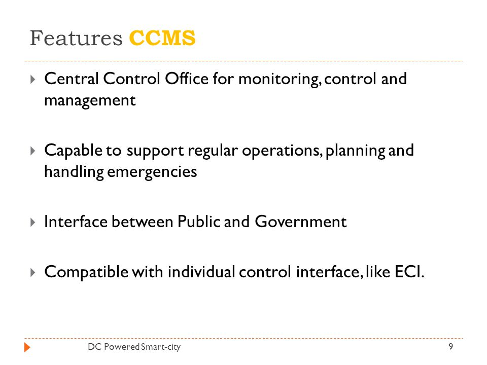 Features CCMS Central Control Office for monitoring, control and management.