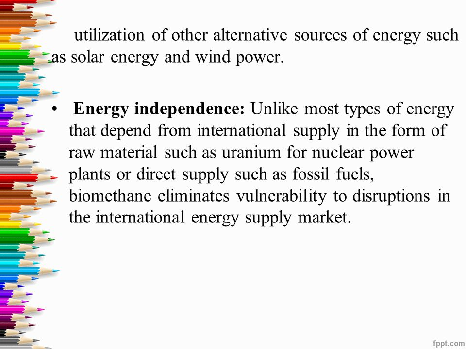 utilization of other alternative sources of energy such as solar energy and wind power.