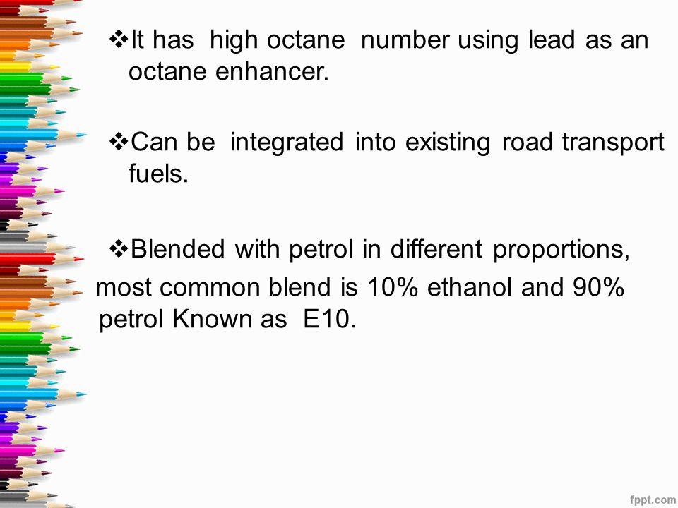 It has high octane number using lead as an octane enhancer.