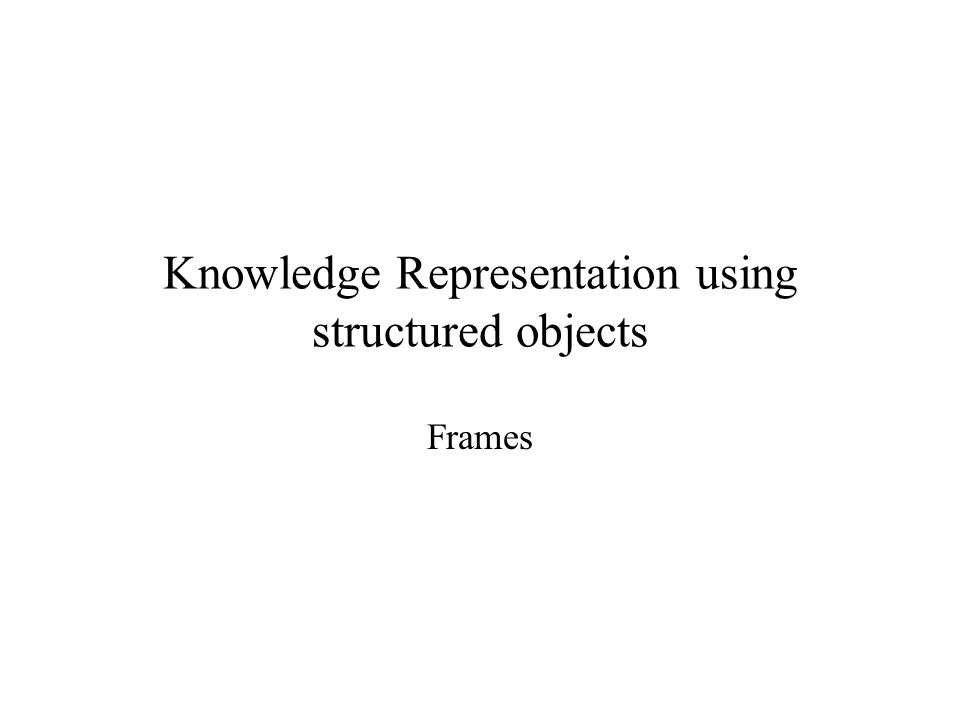 Knowledge Representation using structured objects