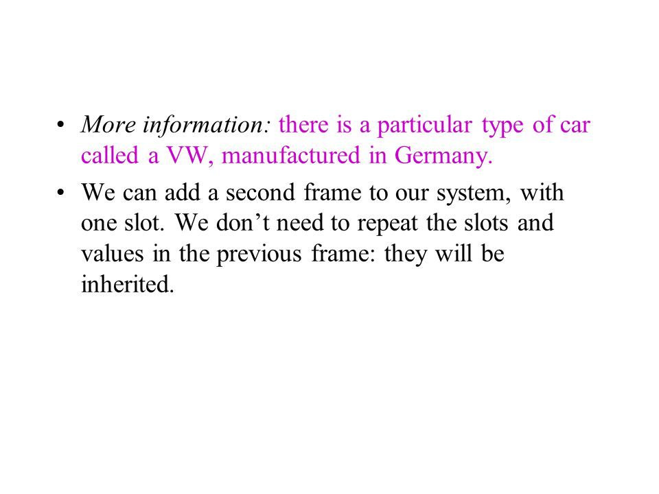More information: there is a particular type of car called a VW, manufactured in Germany.