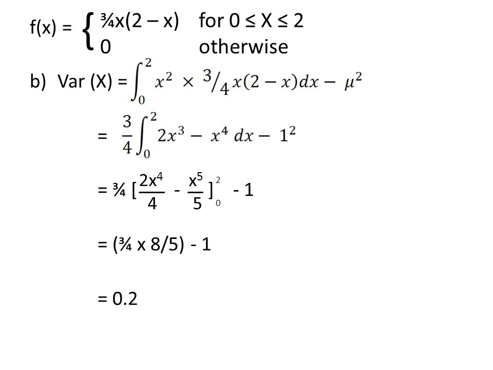 { ¾x(2 – x) for 0 ≤ X ≤ 2 0 otherwise