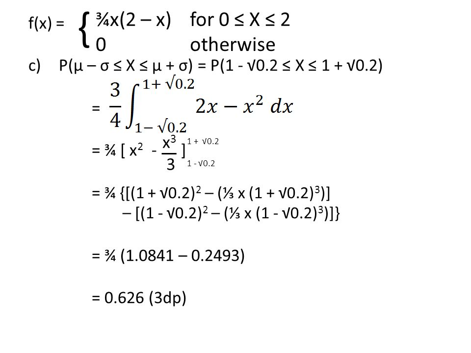 { ¾x(2 – x) for 0 ≤ X ≤ 2 0 otherwise x3 3 f(x) =