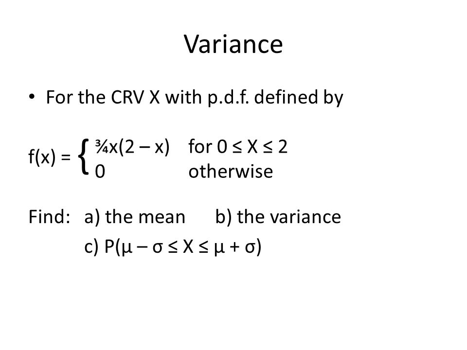 { Variance For the CRV X with p.d.f. defined by f(x) =