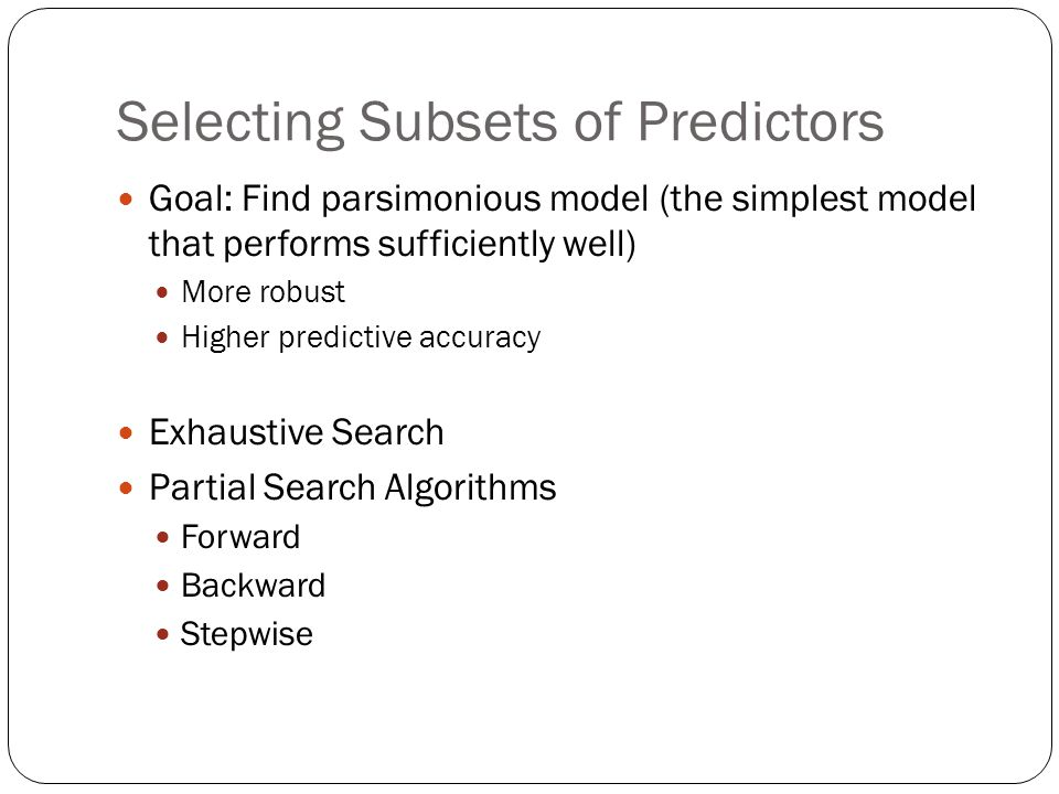 Selecting Subsets of Predictors