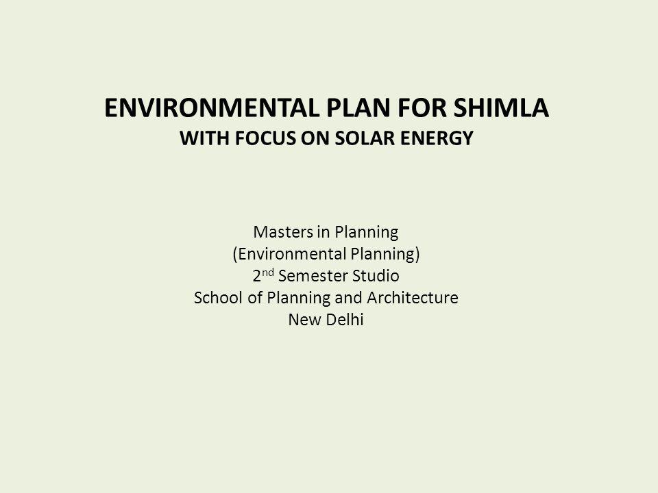 ENVIRONMENTAL PLAN FOR SHIMLA WITH FOCUS ON SOLAR ENERGY