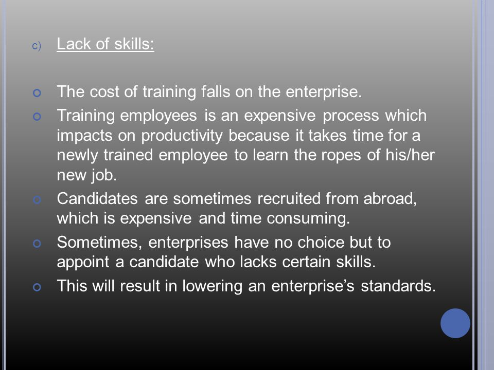 Lack of skills: The cost of training falls on the enterprise.