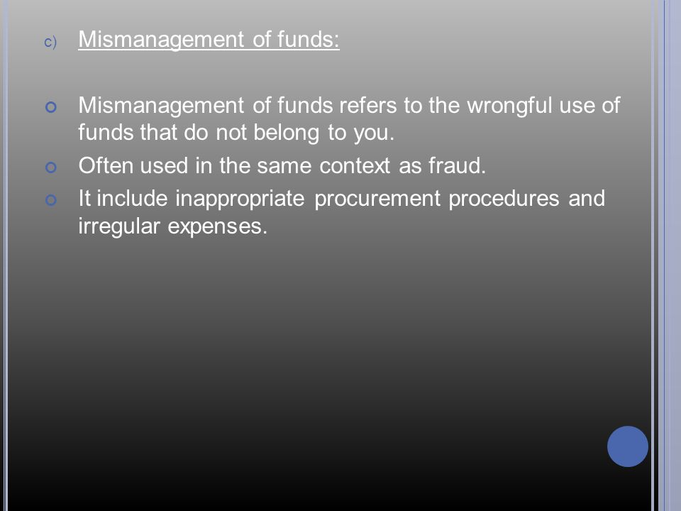 Mismanagement of funds: