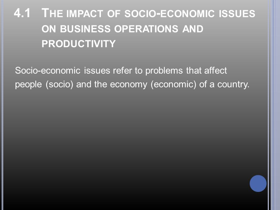 4.1 The impact of socio-economic issues on business operations and productivity