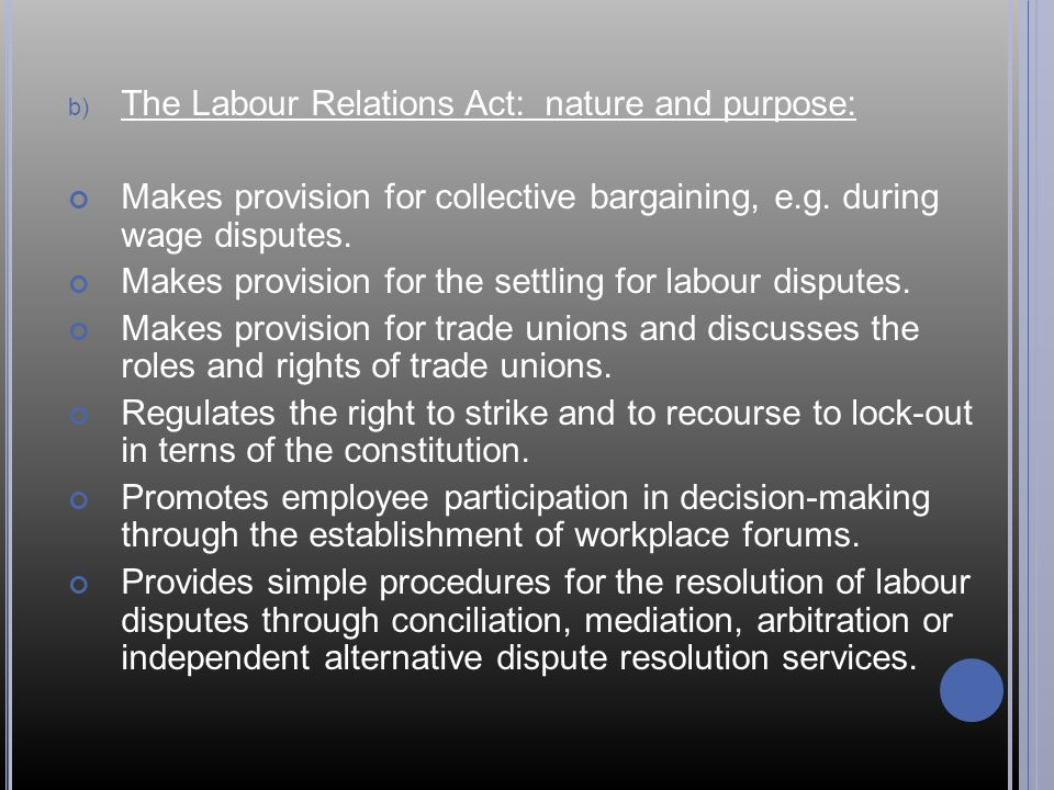 The Labour Relations Act: nature and purpose:
