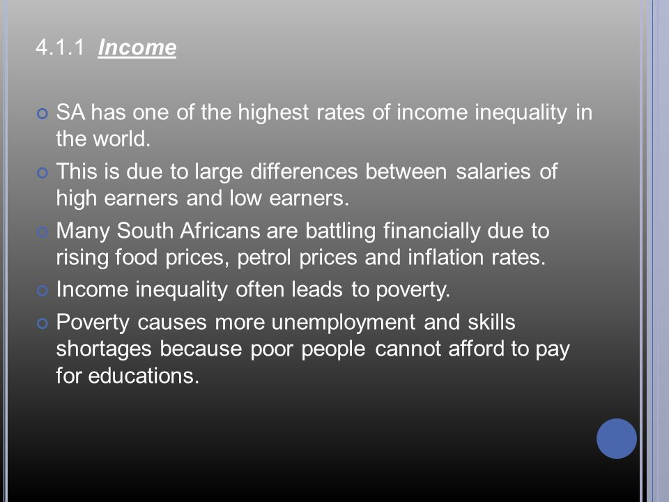 4.1.1 Income SA has one of the highest rates of income inequality in the world.