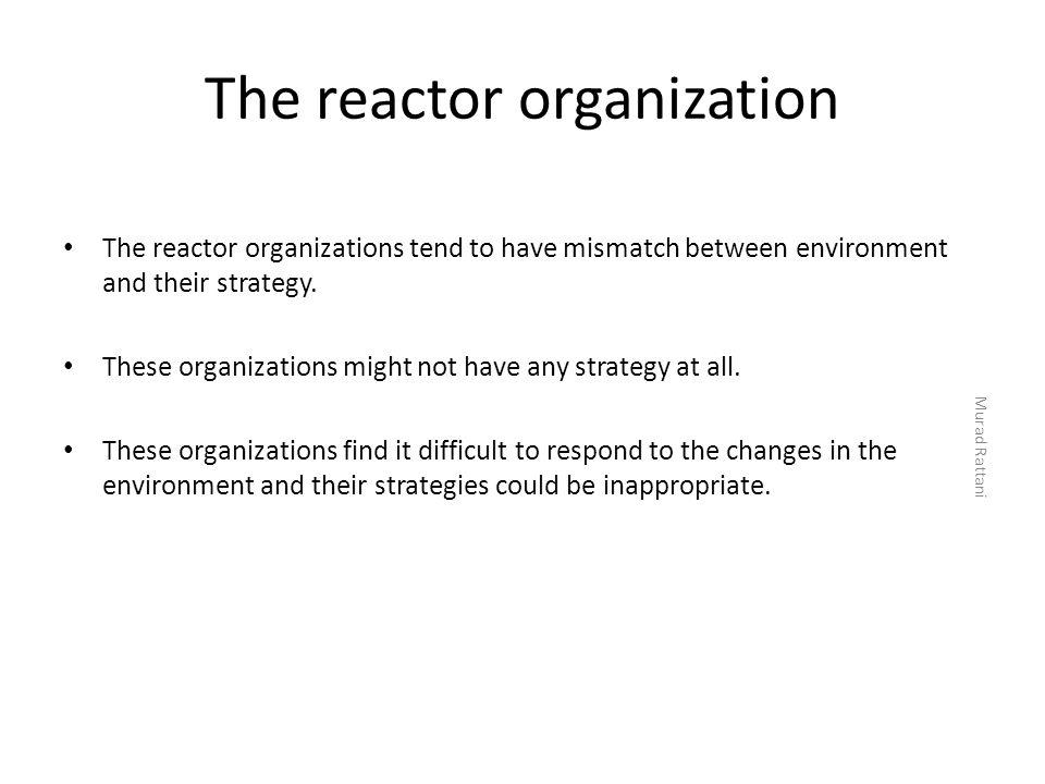 The reactor organization