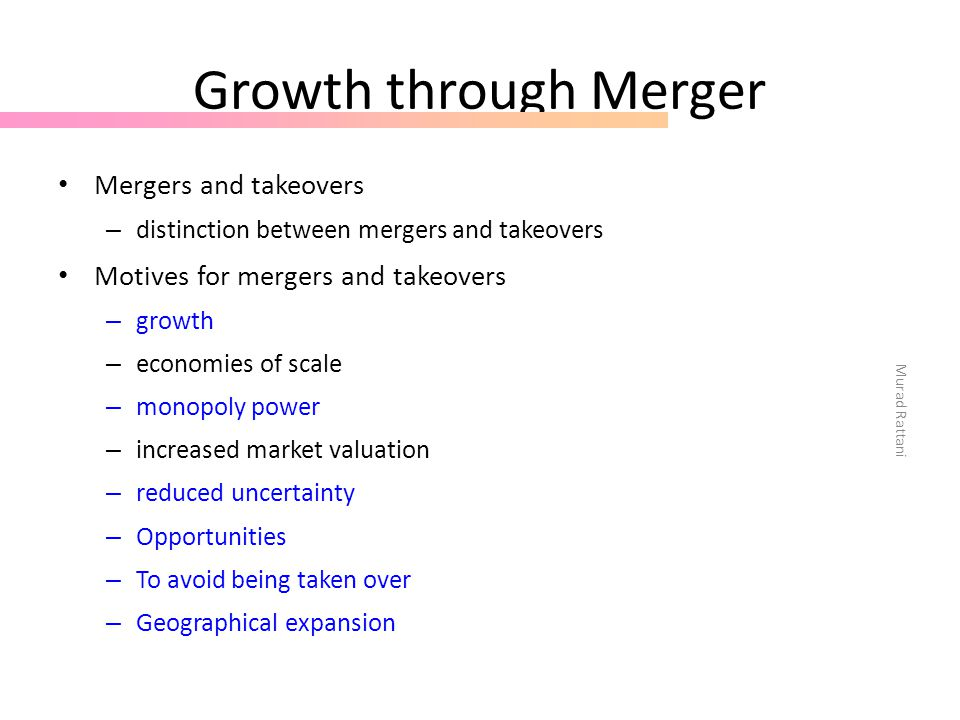 Growth through Merger Mergers and takeovers