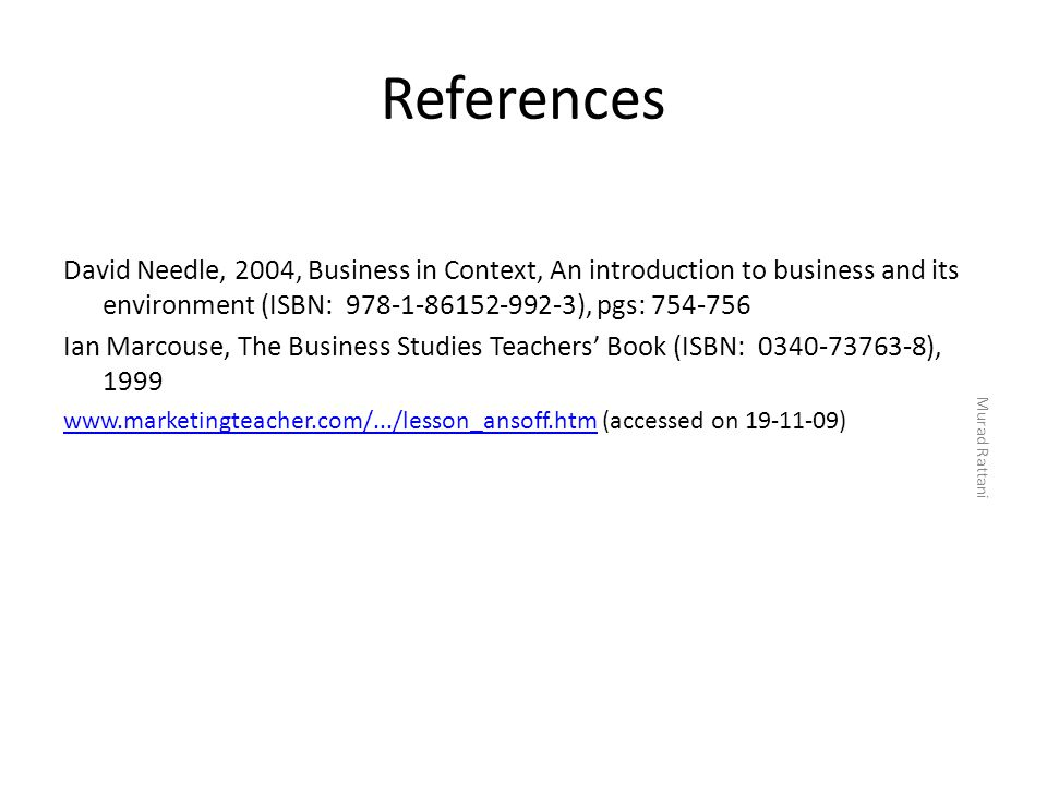 References David Needle, 2004, Business in Context, An introduction to business and its environment (ISBN: 978-1-86152-992-3), pgs: 754-756.