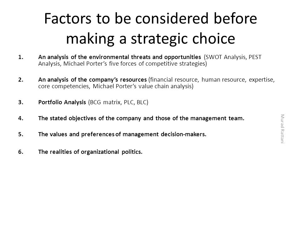Factors to be considered before making a strategic choice