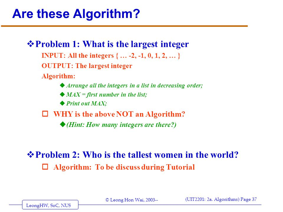 Are these Algorithm Problem 1: What is the largest integer