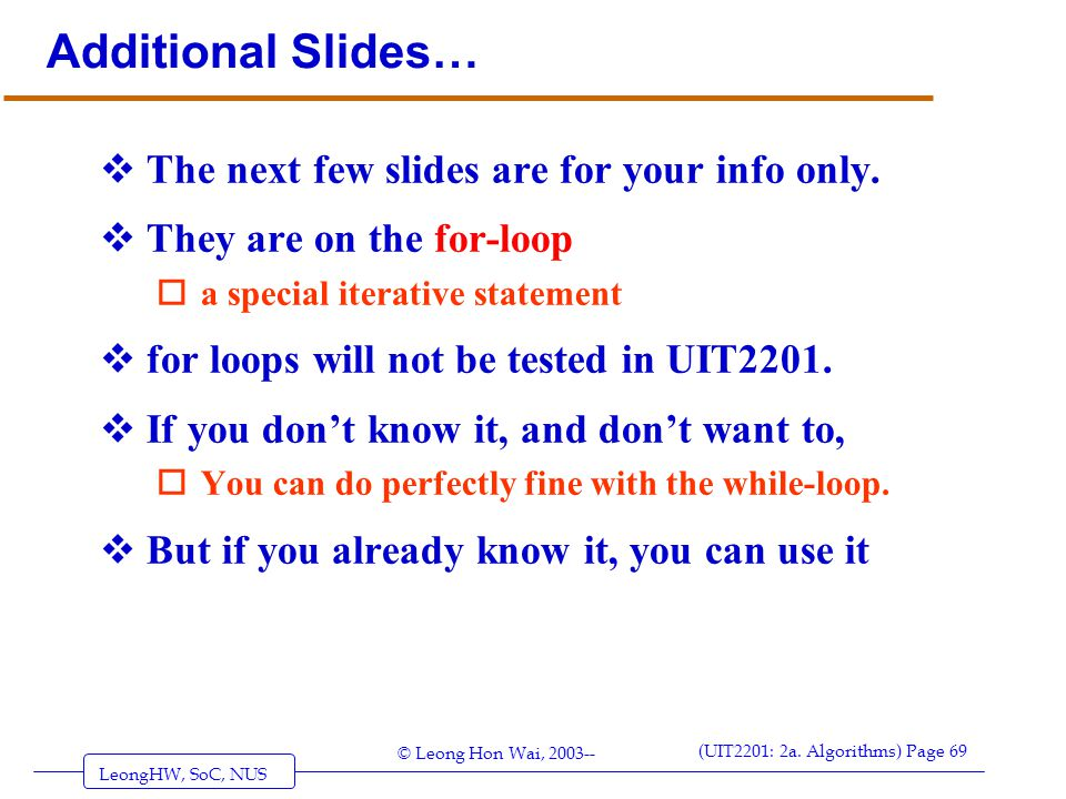 Additional Slides… The next few slides are for your info only.