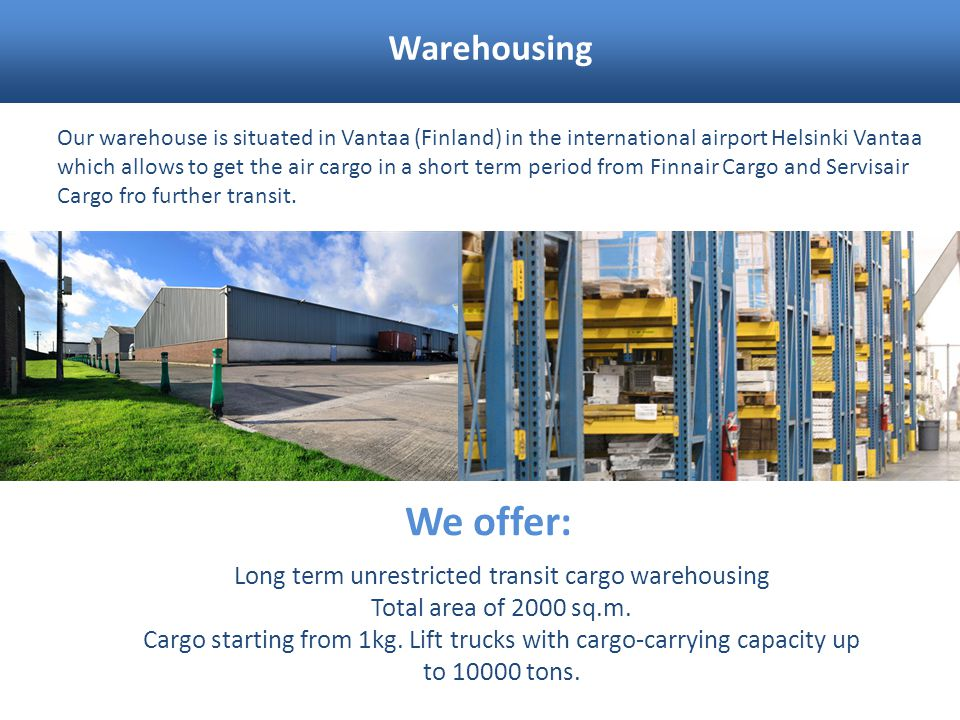 Long term unrestricted transit cargo warehousing