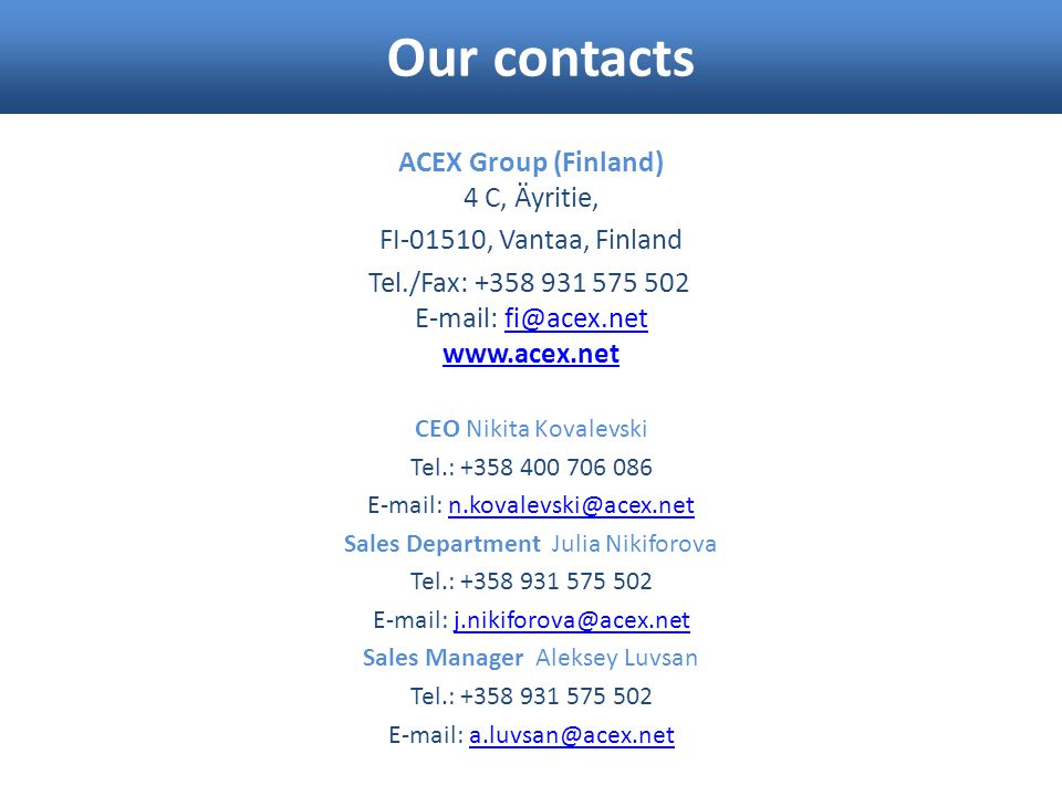 Our contacts ACEX Group (Finland) 4 C, Äyritie,