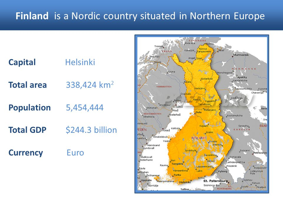 Finland is a Nordic country situated in Northern Europe