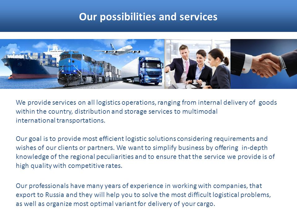 Our possibilities and services