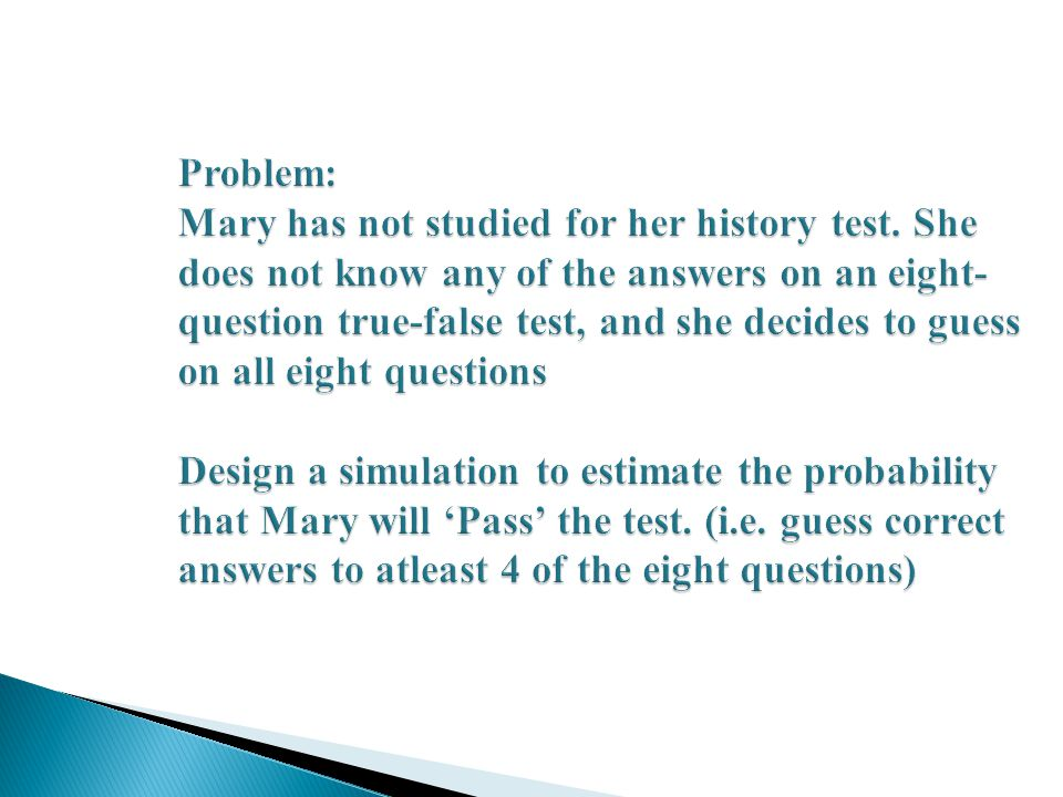 Problem: Mary has not studied for her history test