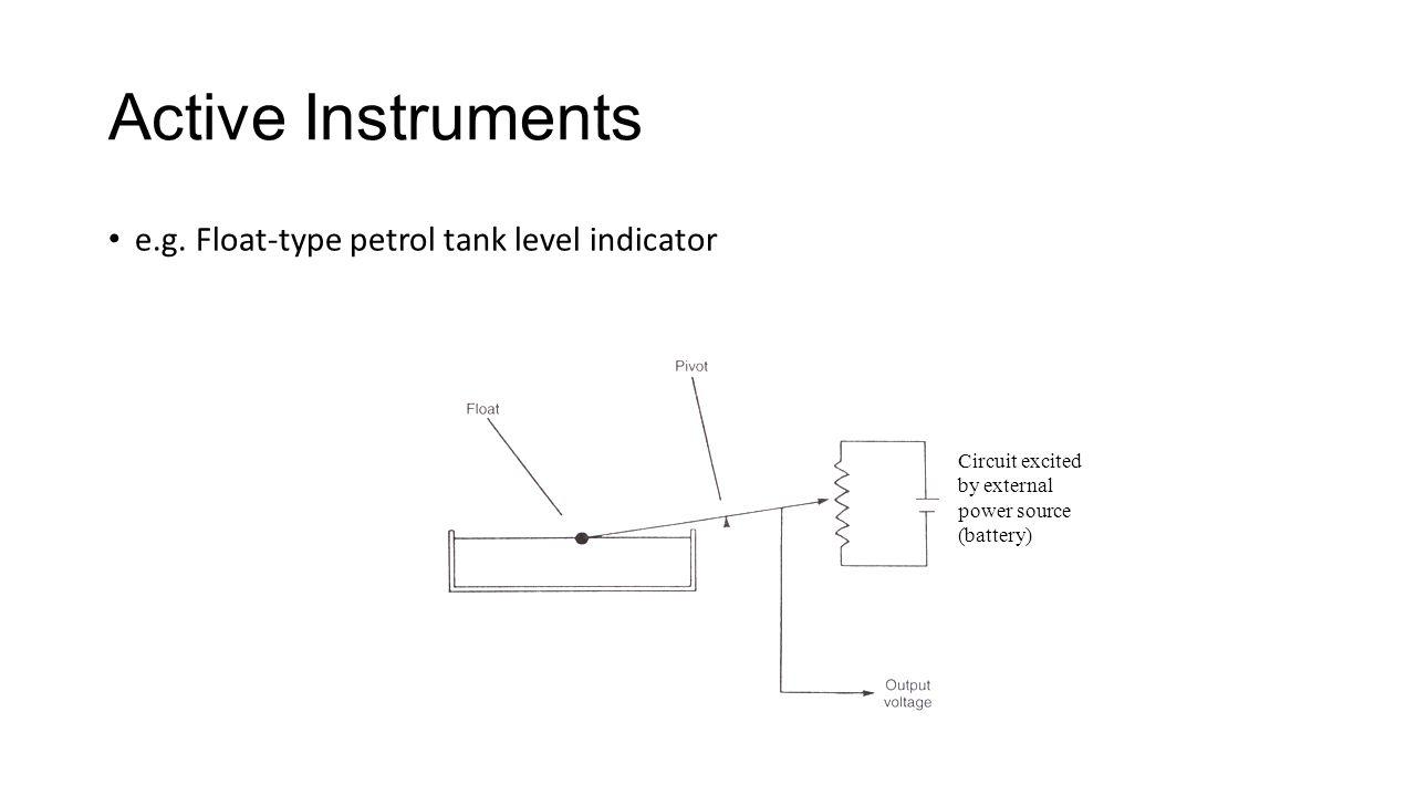 Active Instruments e.g. Float-type petrol tank level indicator