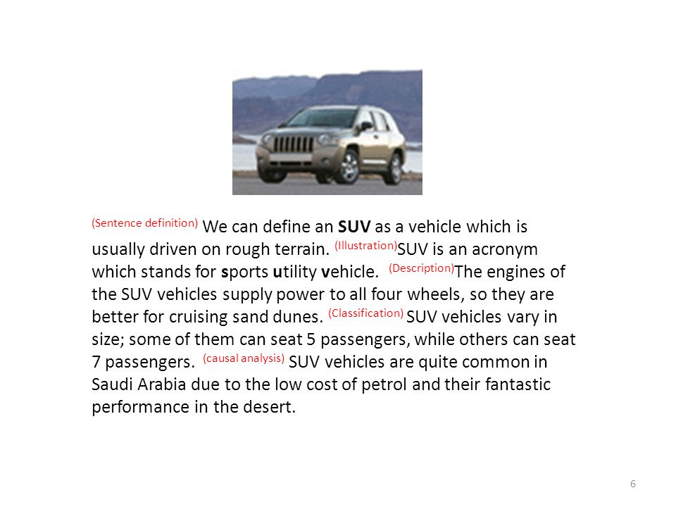 (Sentence definition) We can define an SUV as a vehicle which is usually driven on rough terrain.