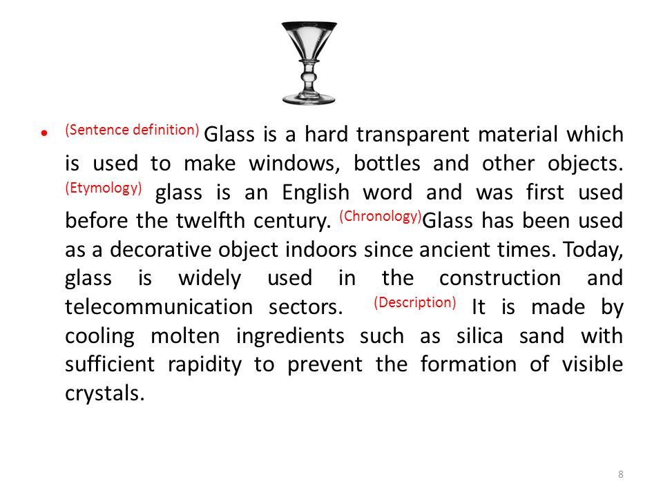 (Sentence definition) Glass is a hard transparent material which is used to make windows, bottles and other objects.