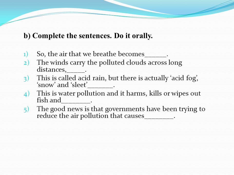 b) Complete the sentences. Do it orally.