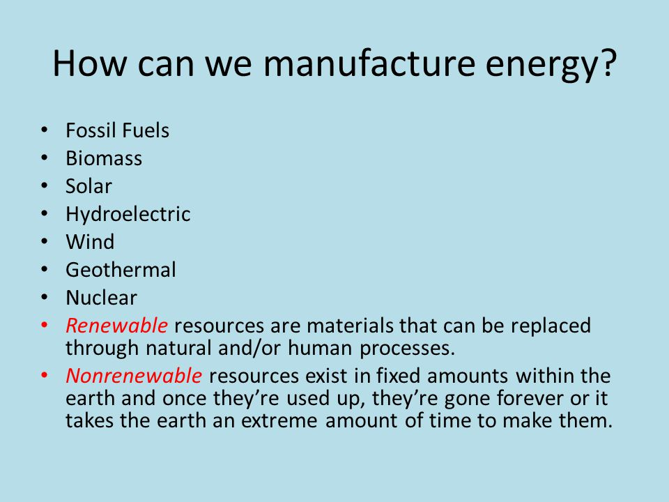 How can we manufacture energy