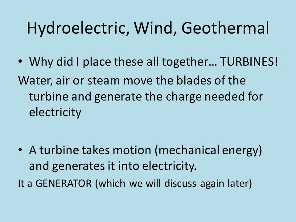 Hydroelectric, Wind, Geothermal